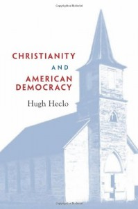 The best books on The French Revolution - Christianity and American Democracy by Hugh Heclo