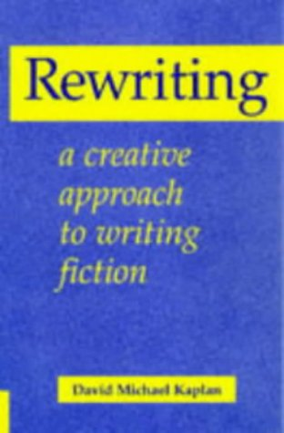 The best books on Creative Writing - Rewriting by David Micheal Kaplan
