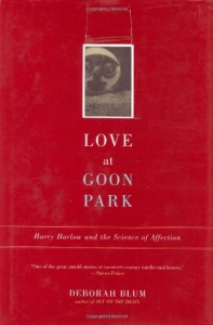The best books on Life Before Birth – And Life After It - Love at Goon Park by Deborah Blum