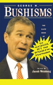 The best books on George W Bush - George W. Bushisms by Jacob Weisberg