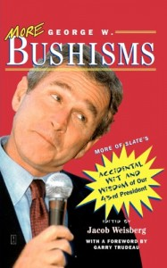 The best books on George W Bush - More George W. Bushisms by Jacob Weisberg