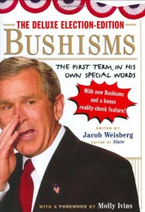 The best books on George W Bush - The Deluxe Election Edition Bushisms by Jacob Weisberg