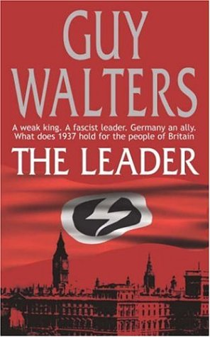 The best books on Nazi Hunters - The Leader by Guy Walters