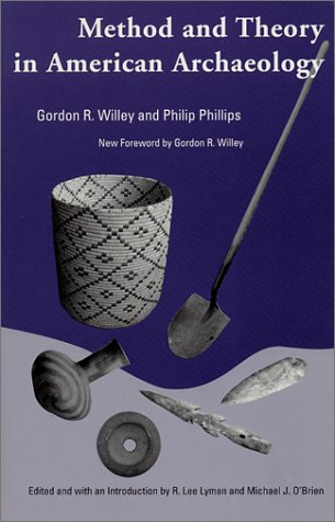 Method and Theory in American Archaeology by Gordon R. Willey, Philip Phillips