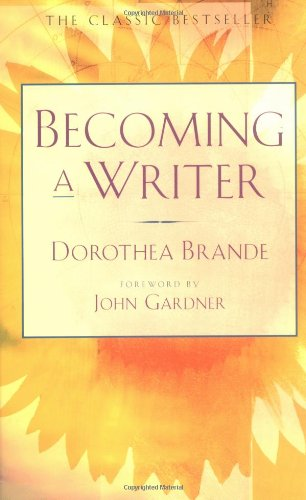 The best books on Creative Writing - Becoming a Writer by Dorothea Brande