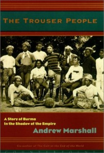The best books on Burma - The Trouser People by Andrew Marshall