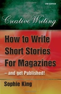 The best books on Creative Writing - How to Write Short Stories for Magazines by Sophie King