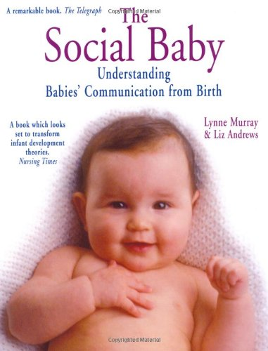 The best books on Life Before Birth – And Life After It - The Social Baby by Lynne Murray, Liz Andrews