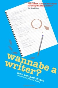 The best books on Creative Writing - Wannabe a Writer? by Jane Wenham-Jones