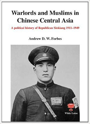 The best books on Uyghur Nationalism - Warlords and Muslims in Chinese Central Asia by Andrew D. Forbes