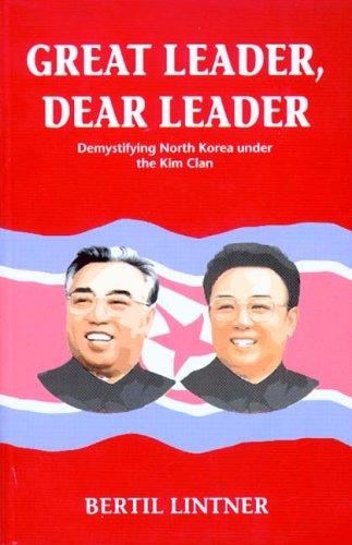 The best books on Burma - Great Leader, Dear Leader by Bertil Lintner