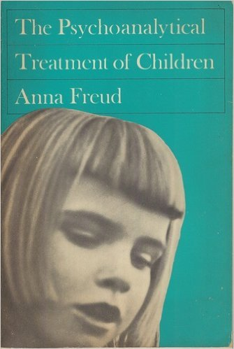 The best books on Child Psychotherapy - The Psychoanalytic Treatment of Children by Anna Freud