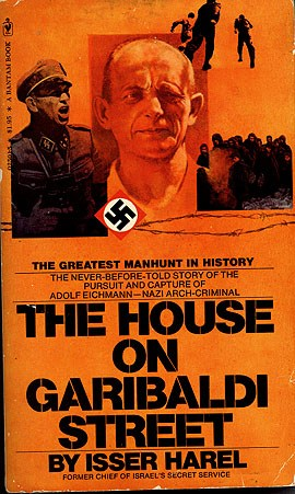 The best books on Nazi Hunters - The House on Garibaldi Street by Isser Harel