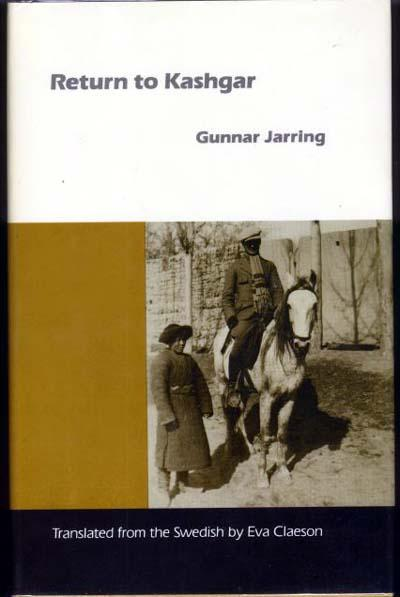 The best books on Uyghur Nationalism - Return to Kashghar by Gunnar Jarring