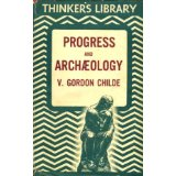 The best books on Archaeology - Progress and Archaeology by Vere Gordon Childe