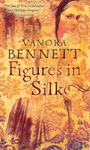 Vanora Bennett recommends the best Historical Fiction - Figures in Silk by Vanora Bennett