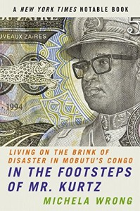 The best books on Africa - In the Footsteps of Mr Kurtz by Michela Wrong