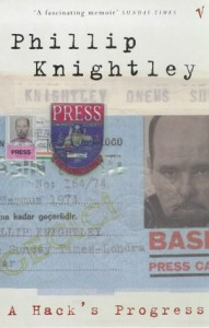 The best books on Investigative Journalism - A Hack's Progress by Phillip Knightley