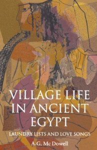 The best books on Ancient Egypt - Village Life in Ancient Egypt by Andrea McDowell