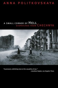 The best books on Chechnya - A Small Corner of Hell by Anna Politkovskaya