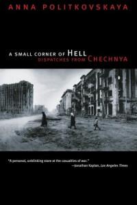The best books on Chechnya - A Small Corner of Hell by Anna Politkovskaya