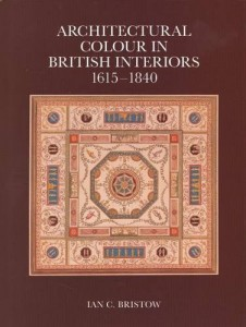 The best books on Interior Design - Architectural Colour in British Interiors 1615-1840 by Ian Bristow