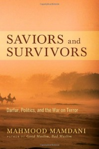 The best books on Humanitarian Intervention - Saviours and Survivors by Mahmood Mamdani