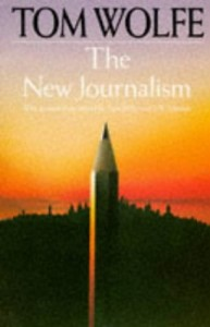 The best books on Investigative Journalism - The New Journalism by Tom Wolfe