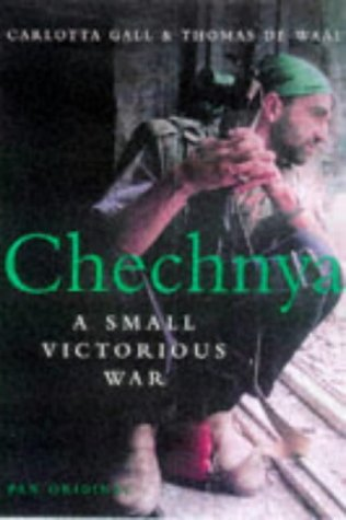 The best books on Chechnya - A Small Victorious War by Thomas de Waal and Carlotta Gall