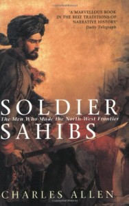 The best books on The Khyber Pass - Soldier Sahibs by Charles Allen