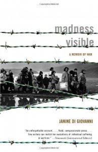 The best books on Love - Madness Visible; A Memoir of War by Janine di Giovanni