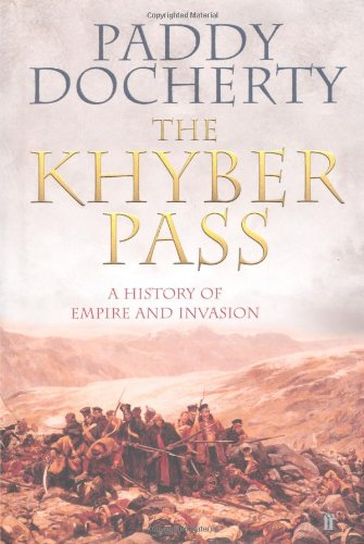 The best books on The Khyber Pass - The Khyber Pass by Paddy Docherty