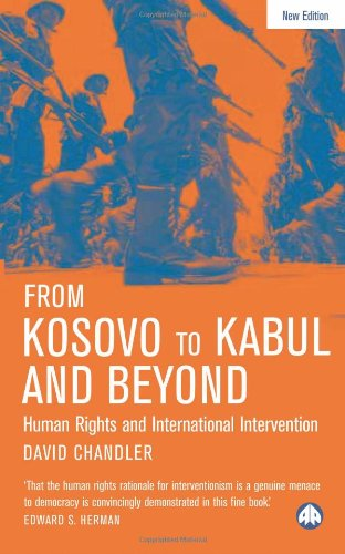 The best books on Humanitarian Intervention - From Kosovo to Kabul and Beyond - New Edition by David Chandler (University of Westminster)