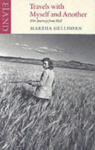 The best books on Love - Travels with Myself and Another by Martha Gelhorn