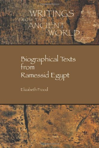 The best books on Ancient Egypt - Biographical Texts from Ramesside Egypt by Elizabeth Frood & Elizabeth Frood, John Baines