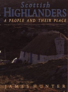 The best books on The Highland Clearances - Scottish Highlanders by James Hunter