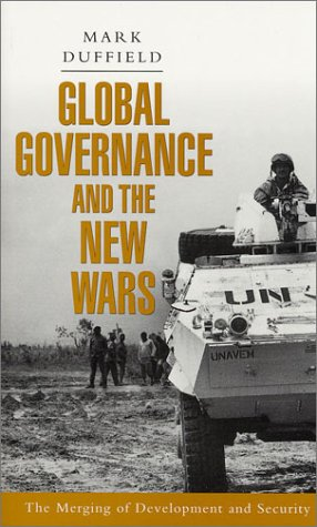 The best books on Humanitarian Intervention - Global Governance and the New Wars by Mark Duffield