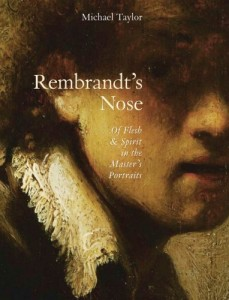 Bronwyn Law-Viljoen on Extraordinary Art Books - Rembrandt's Nose by Michael Taylor