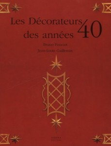 The best books on Interior Design - Les Decorateurs des Annees 40 by Bruno Foucart and Jean-Louis Gaillemin