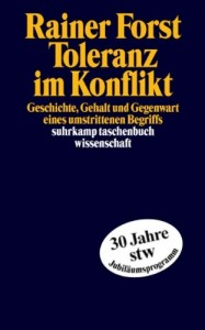The best books on Toleration - Toleranz im Konflikt by Rainer Forst