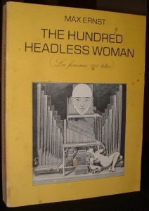 Bronwyn Law-Viljoen on Extraordinary Art Books - The Hundred Headless Woman (1929) by Max Ernst