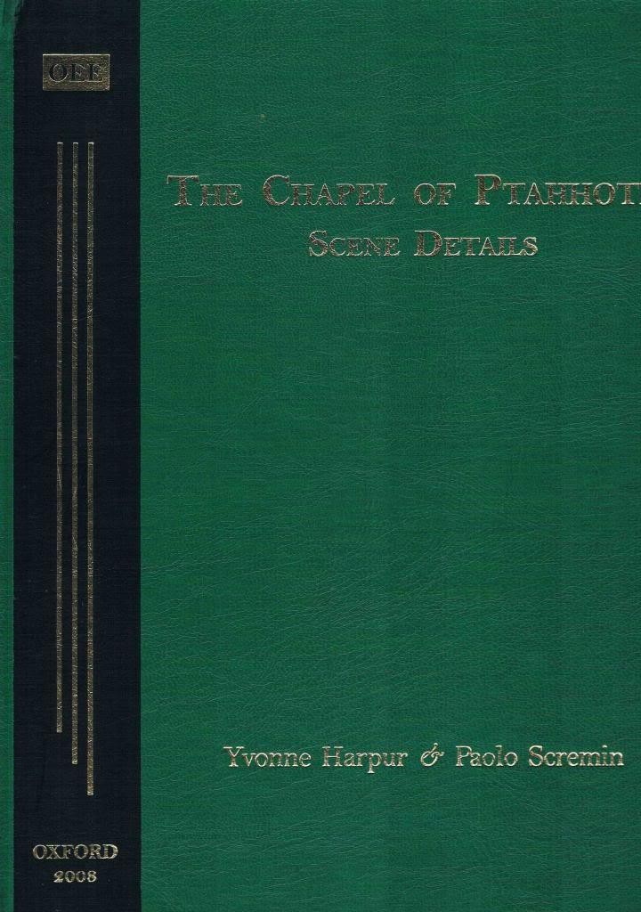 The best books on Ancient Egypt - The Chapel of Ptahhotep by Paolo J. Scremin & Yvonne M. Harpur