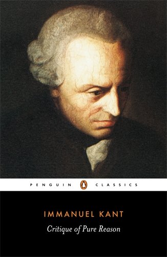The best books on Immanuel Kant - Critique of Pure Reason by Immanuel Kant