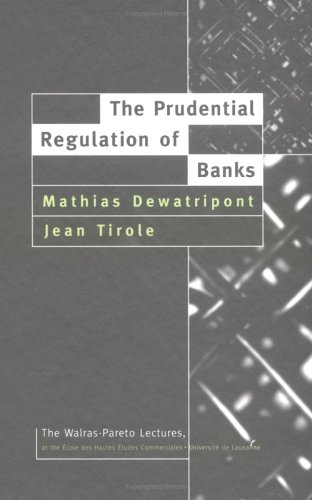 Economic Theory and the Financial Crisis: A Reading List - The Prudential Regulation of Banks by Mathias Dewatripont and Jean Tirole