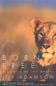 The best books on Conservation and Hippos - Born Free by Joy Adamson