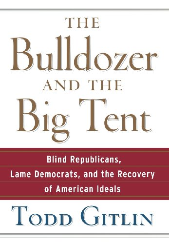 The best books on The Future of the Media - The Bulldozer and the Big Tent by Todd Gitlin
