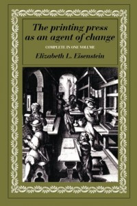 The best books on The Future of the Media - The Printing Press as an Agent of Change by Elizabeth L Eisenstein