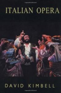 The best books on Opera - Italian Opera by David Kimbell