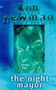 The best books on Horror - The Night Mayor by Kim Newman