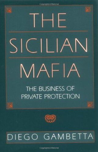 The best books on The Sicilian Mafia - The Sicilian Mafia by Diego Gambetta
